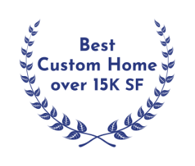 Best Custom Home over 15000 Square Feet